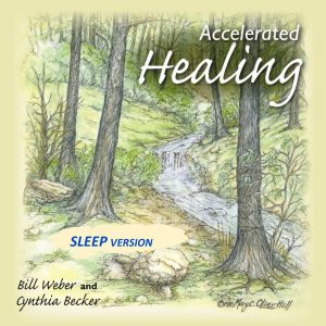 Accelerated Healing - Sleep Version by Bill Weber & Cynthia Becker